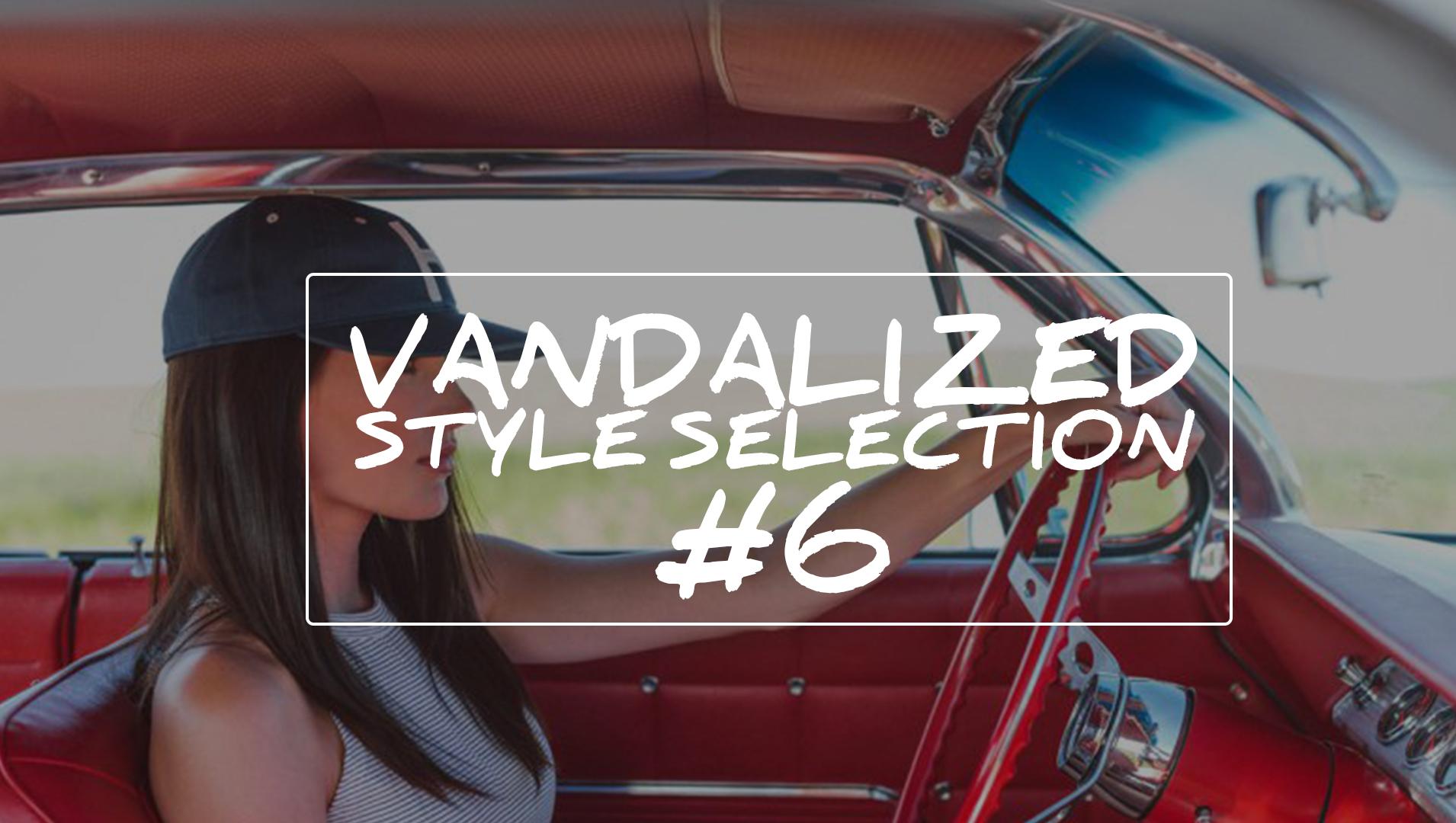 VANDALIZED STYLE SELECTION 6