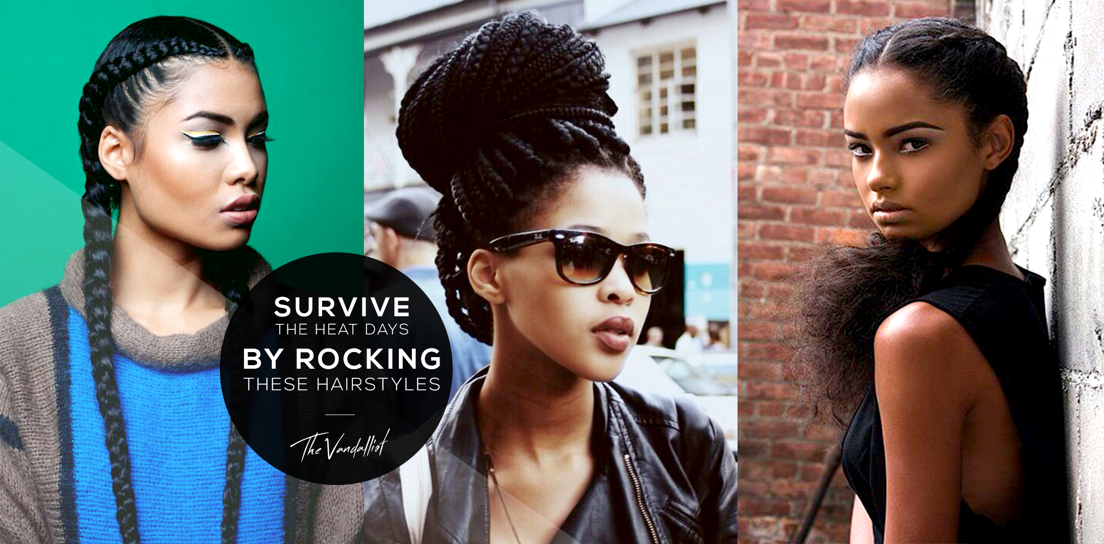 Survive the heat days by rocking these hairstyles- the vandallist