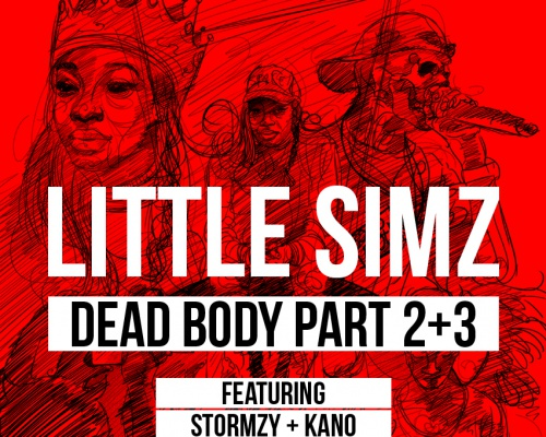 "LITTLE SIMZ ""DEAD BODY PART 2+3″ FEATURING STORMZY AND KANO"