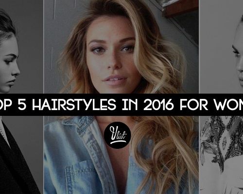 Top 5 Hairstyles in 2016 for Women