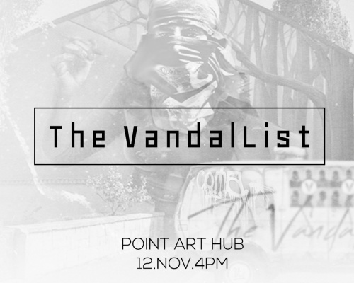 The VandalList @Point Art Hub
